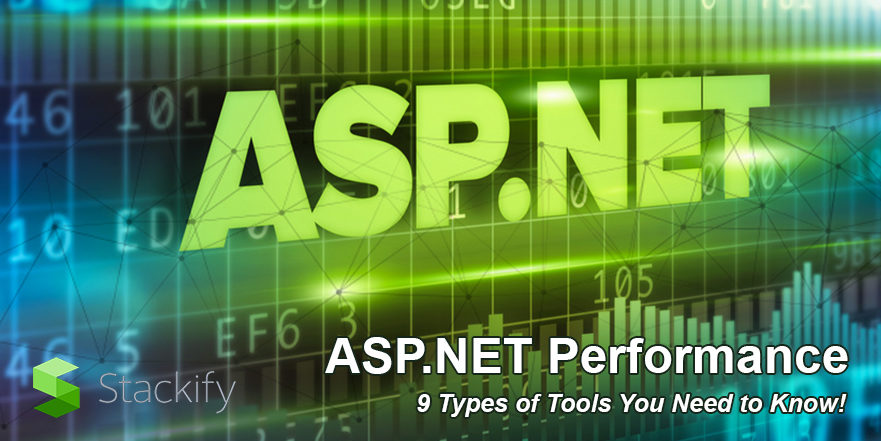ASP NET Performance: 9 Types of Tools You Need to Know!