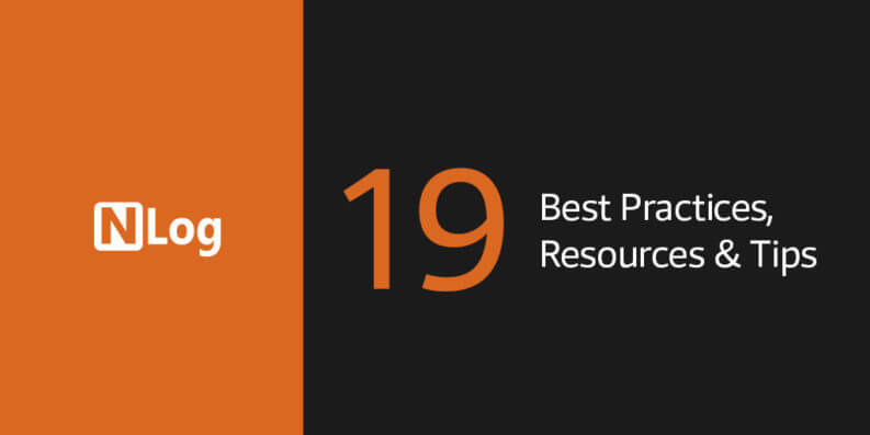 NLog Best Practices, Resources & Tips