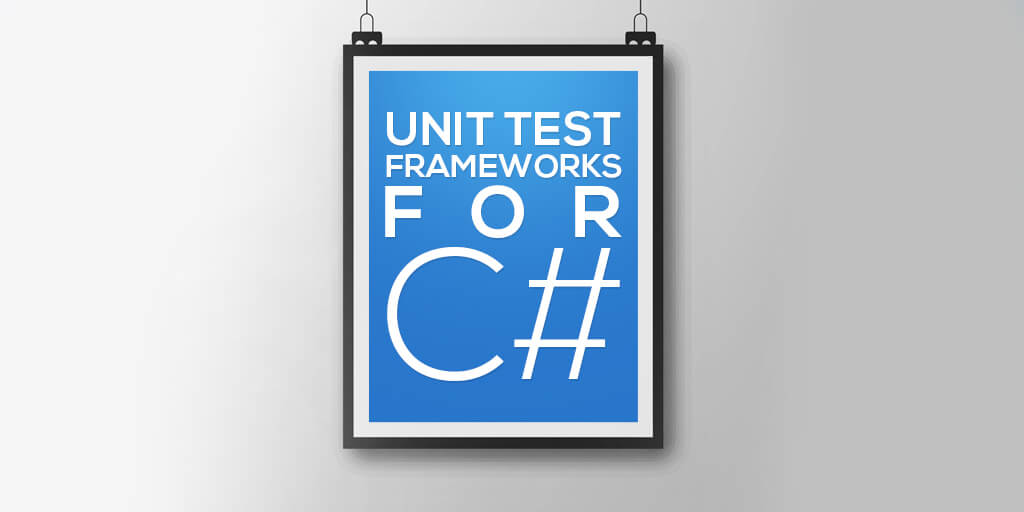 Unit Test Frameworks Best Practices