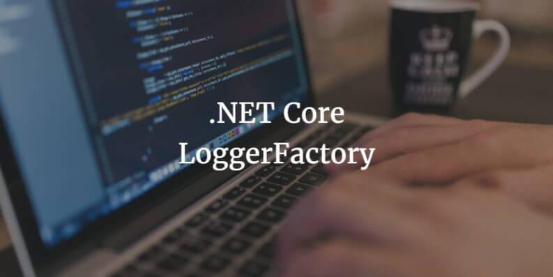 .net core loggerfactory