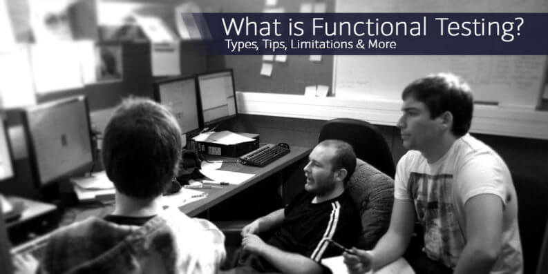 What is Functional Testing? Types, Tips, Limitations & More