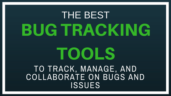 Top Bug Tracking Tools