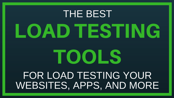 The Best Load Testing Tools