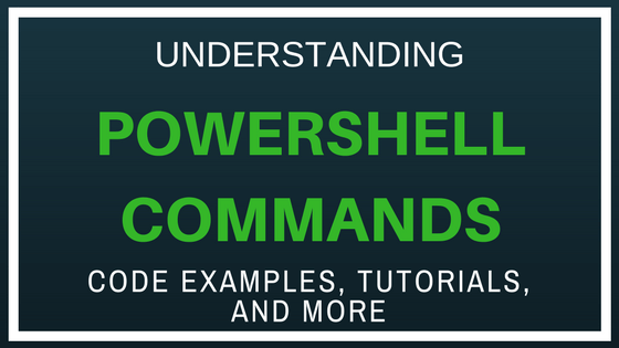 What are PowerShell Commands?