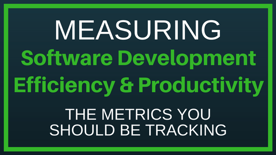 Metrics for Measuring Software Productivity & Efficiency