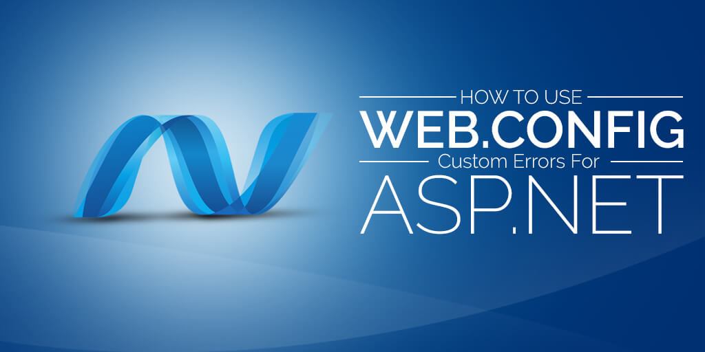How to Use Web.Config customErrors in ASP.Net: Log All Errors
