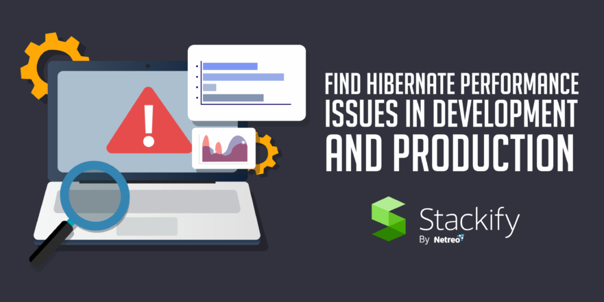How to Find Hibernate Performance Issues in Development and Production