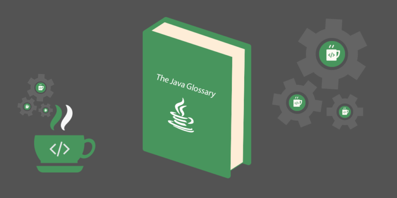Java Glossary and the Core Concepts in the Java Language