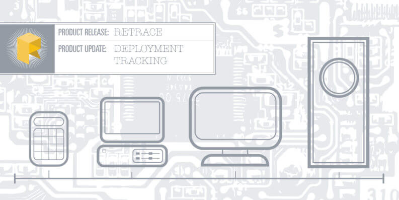 Retrace Product Release: Deployment Tracking