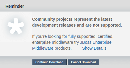 "JBoss is simply trying to steer you down a more ""enterprise"" path. You can click ""Continue Download"" and be on your way."