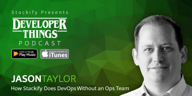 Developer Things Episode 3 feat. Jason Taylor