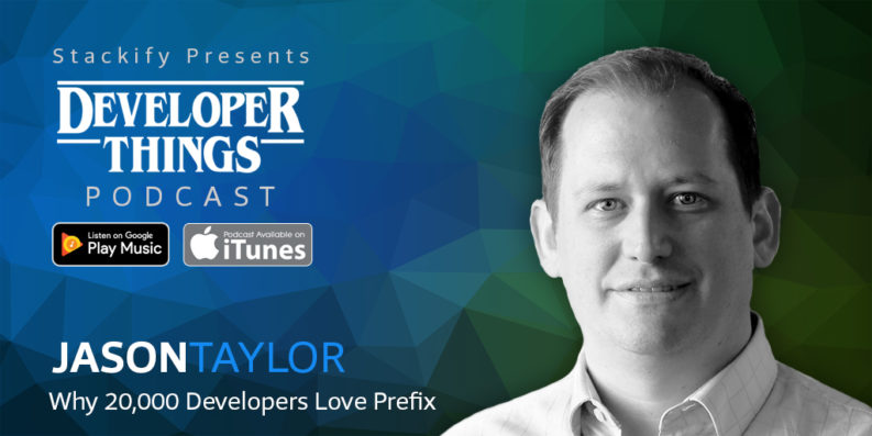 Developer Things Episode 4 feat. Jason Taylor
