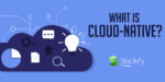 What is Cloud-Native