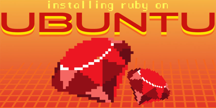 Install Ruby on Ubuntu: Everything You Need to Get Going