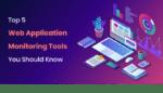 Web Application Monitoring Tools