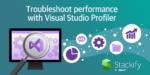 Troubleshoot performance with visual studio profiler